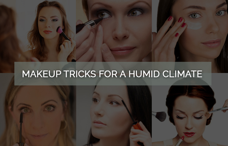 Makeup Tricks for a Humid Climate