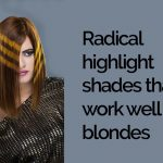 Radical Highlight Shades That Work Well For Blondes